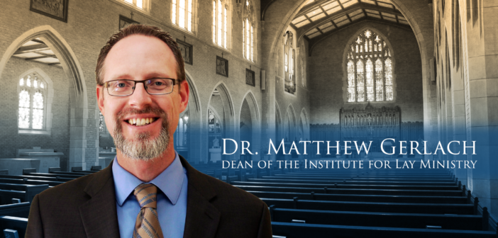 Dr. Gerlach Is New Dean of Institute for Lay Ministry